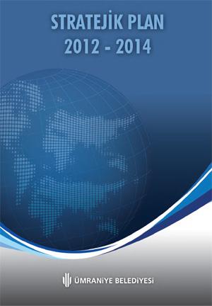 Ümraniye Belediyesi Stratejik Planı 2012-2014